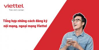 Tổng hợp những cách đăng ký gọi nội mạng, ngoại mạng Viettel