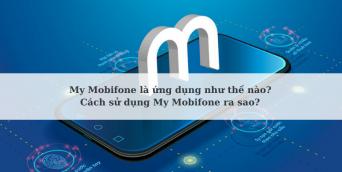 My Mobifone là gì? Cách tải và sử dụng ứng dụng My Mobifone mới nhất 2021